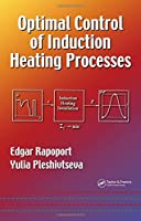 Optimal Control of Induction Heating Processes (Mechanical Engineering)