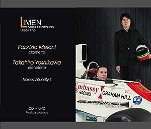 アクロス・ヴィルトゥオジティ II (Across virtuosity II / Fabrizio Meloni (clarinetto) , Takahiro Yoshikawa (pianoforte)) [CD+DVD] [輸入盤]