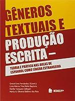 Gêneros Textuais e Produção Escrita. Teoria e Prática nas Aulas de Espanhol Como Língua Estrangeira
