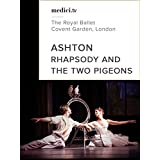 Rhapsody and The Two Pigeons, Frederick Ashton - The Royal Ballet, London