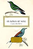 On Wings of Song: Poems About Birds (Everyman's Library Pocket Poets Series)