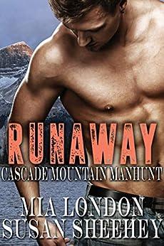 [London, Mia, Sheehey, Susan]のRunaway (Cascade Mountain Manhunt Book 1) (English Edition)
