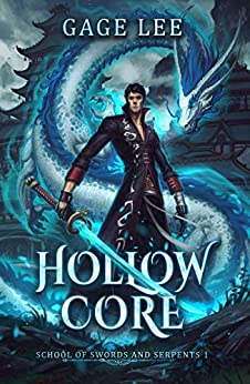 Hollow Core (School of Swords and Serpents Book 1) by [Lee, Gage]