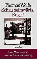 Schau heimwaerts, Engel (Neufassung): Eine Geschichte vom begrabenen Leben