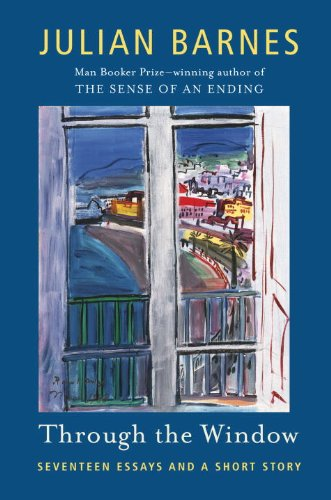 Through the Window: Seventeen Essays and a Short Story (Vintage International)
