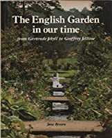 English Garden in Our Time from Gertrude Jekyll to Geoffrey Jellicoe