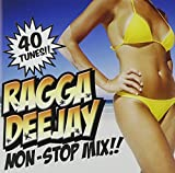 RAGGA DEEJAY NON-STOP MIX!!
