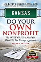 Kansas Do Your Own Nonprofit: The Only GPS You Need for 501c3 Tax Exempt Approval