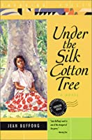 Under the Silk Cotton Tree: A Novel (Emerging Voices)