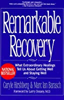 Remarkable recovery: what extraordinary healings c