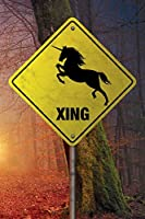 Unicorn Crossing Journal: : Unicorn Xing Journal 6x9, Horned Horse Notebook 6 X 9, 100 College Ruled Lined Pages for Back to School and Home Schooling Compositions. Writing Notes, Stories, Diary, Book