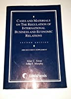 Cases and Materials on the Regulation of International Business and Economic Relations Document Supplement
