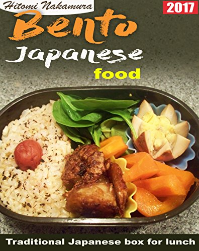 Bento cookbook guide : 2017: Learn to prepare delicious bento launch box in Japanese style  (japanese cooking) (English Edition)