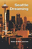 "Seattle Dreaming Journal: 120 Pages, 6"" x 9"" Notebook Diary; Bonus Pages (Seattle Skyline)"