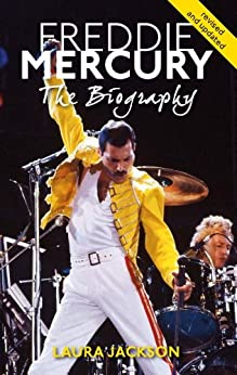 Freddie Mercury: The biography by [Jackson, Laura]