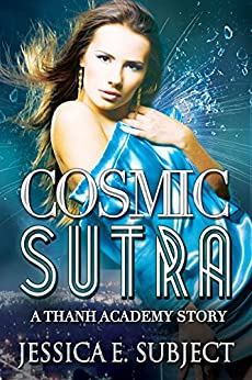 Cosmic Sutra by [Subject, Jessica E.]