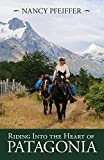 patagonia Riding into the Heart of Patagonia