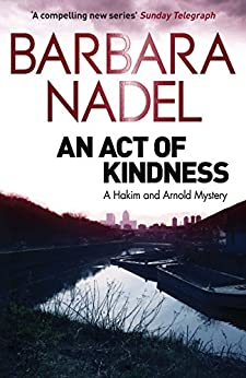 An Act of Kindness: A Hakim and Arnold Mystery (Hakim & Arnold Mystery Book 2) by [Nadel, Barbara]