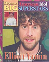 Elliott Yamin (Dream Big: American Idol Superstars)