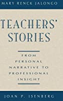 Teachers' Stories: From Personal Narrative to Professional Insight (Jossey Bass Education Series)