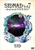SIDNAD Vol.7~dead stock TOUR 2011~[DVD]