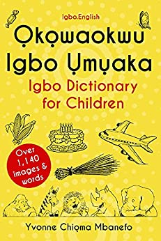Okowaokwu Igbo Umuaka : Igbo Dictionary for Children by [Mbanefo, Yvonne  C]