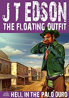 The Floating Outfit 35: Hell in the Palo Duro (A Floating Outfit Western) by [Edson, J. T.]