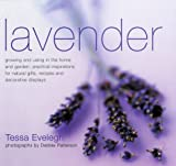 Lavender: Growing and Using in the Home and Garden : Practical Inspirations for Natural Gifts, Recipes and Decorative Displays 画像