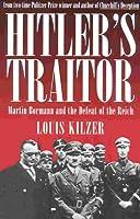 Hitler's Traitor: Martin Borman
