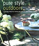 Pure Style Outdoors: Accessible Ideas For Making The Most Of Your Outdoor Space