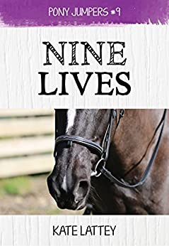 Nine Lives: (Pony Jumpers #9) by [Lattey, Kate]