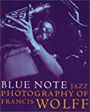 Blue Note The Jazz Photography of Francis Wolff