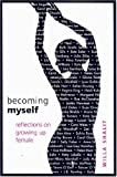 Becoming Myself: Reflections On Growing Up Female 画像