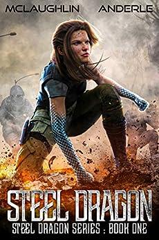 Steel Dragon (Steel Dragons Series Book 1) by [McLaughlin, Kevin, Anderle, Michael]