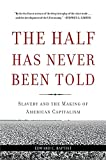 The Half Has Never Been Told: Slavery and the Making of American Capitalism 画像