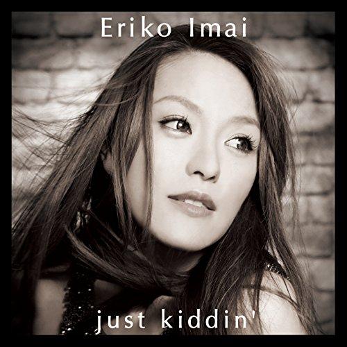 just kiddin'
