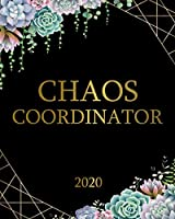 Chaos Coordinator 2020: Gorgeous Succulent Cactus One Year Weekly Planner & Schedule Agenda with Inspirational Quotes   Black & Gold 2020 Organizer with To-Do's, U.S. Holidays, Vision Boards & Notes
