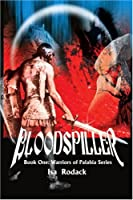 Bloodspiller: Book One: Warriors of Palahia Series
