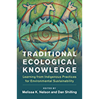 Traditional Ecological Knowledge: Learning from Indigenous P…