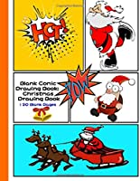 Blank Comic Drawing Book: Christmas Drawing Book: Sketchbook+notebook for Kids or Adults to Draw Comic & Journal, Santa Claus Cover, Variety of Templates (2-9 Panels), Large 120 Blank Pages (8.5x11 Inches) for Comic/Cartoon Book Drawing