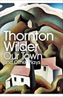 Our Town (Penguin Modern Classics) by Thornton Wilder(2000-08-31)