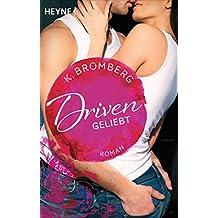 Driven. Geliebt: Band 3 - Roman - (Driven-Serie) (German Edition)