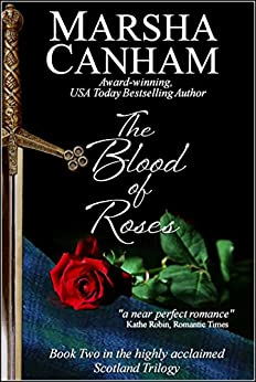 The Blood of Roses (Scotland Trilogy Book 2) by [Canham, Marsha]