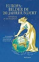 Europabilder im 20. Jahrhundert: Entstehung an der Peripherie