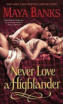 [Banks, Maya]のNever Love a Highlander (The McCabe Trilogy Book 3) (English Edition)