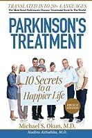 Parkinson's Treatment: 10 Secrets to a Happier Life: Les 10 Secrets Pour Une Vie Plus Heureuse Avec La Maladie De Parkinson