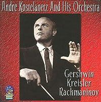 Gershwin Kreisler & Rachmaninov