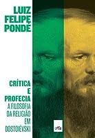Crítica e Profecia. A Filosofia da Religião em Dostoiévski