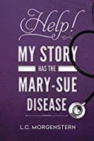 Help! My Story Has the Mary-Sue Disease