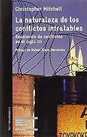 La naturaleza de los conflictos intratables : resolución de los conflictos en el siglo XXI